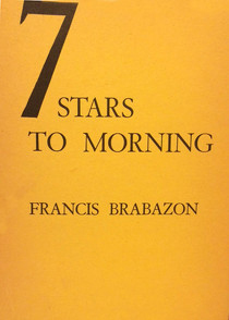 Poetry - 7 Stars To Morning - Francis Brabazon