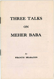 prose - Three Talks On Meher Baba - Francis Brabazon